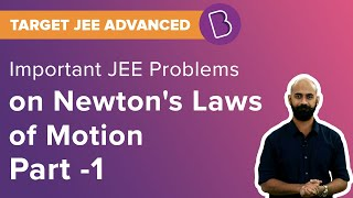 JEE Newton's Laws of Motion Part-1   Mechanics   Target JEE   Solved Questions   JEE Physics