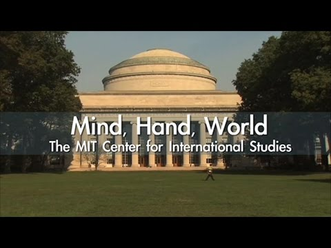 Mind, Hand, World: The MIT Center for International Studies