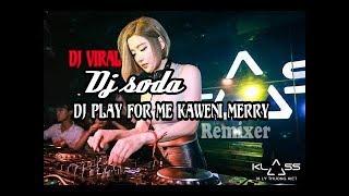 Download Lagu DJ SODA play for me kaweni merry 2019 DJ tik tok🎶 mp3