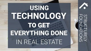 Structurely Foundations: Using Technology in Real Estate to get Everything Done