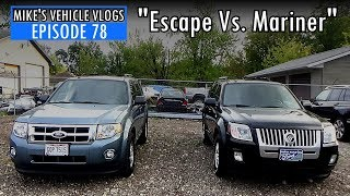 VEHICLE VLOG 78 - Escape Vs. Mariner""
