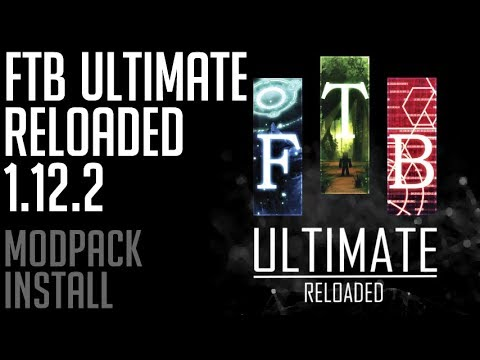 FTB ULTIMATE RELOADED MODPACK 1 12 2 minecraft - how to download and  install FTB Ultimate Reloaded
