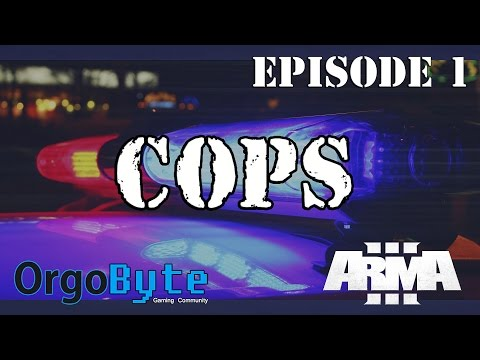 Cops! Ep 1 Street Racers / Insane Man - Orgobyte - Arma 3