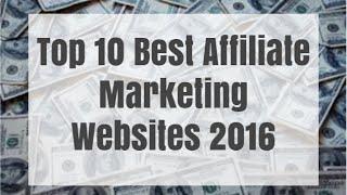 Top 10 Best Affiliate Marketing Websites 2016