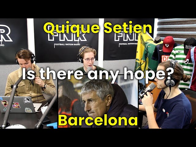 Barcelona Coach Quique Setien First Defeat | Is there hope? | AUS International Football Podcast #4