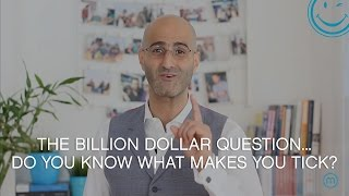 The billion dollar question... Do you know what makes you tick?