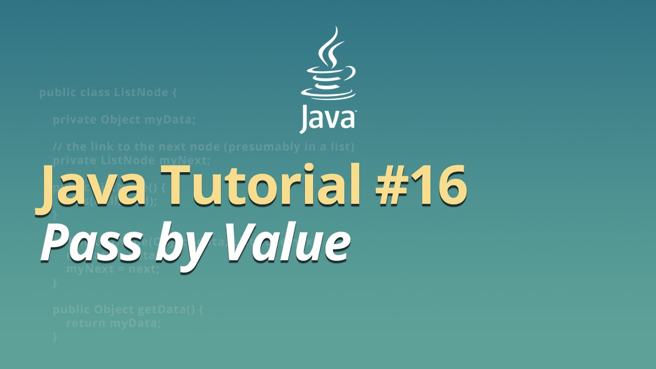 Java Tutorial - #16 - Pass by Value