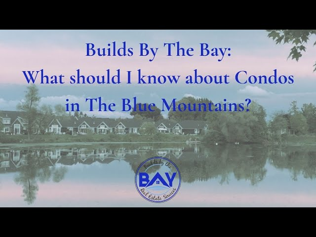 What to know about Condos in The Blue Mountains