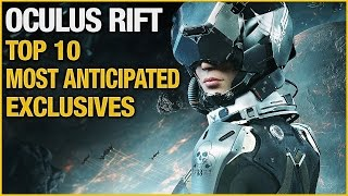 Top 10 Most Anticipated Oculus Rift Exclusive Games