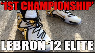 nikeid lebron 12 elite 1st championship review on feet