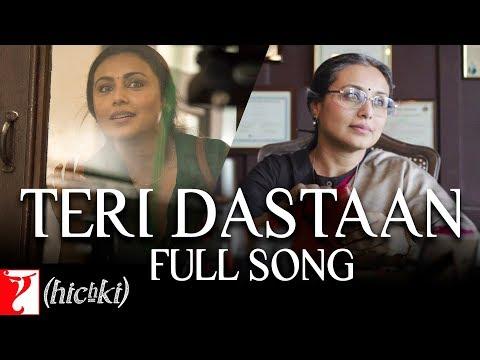 Teri Dastaan | Full Song | Hichki | Rani...