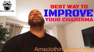 The Best Way To Improve Your Charisma & How To Respond To An Attention Seeker