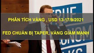 Nhận định #GOLD, #USD 13.9- 17.9.2021 : #FED GÂY SỐC , #VÀNG GIẢM MẠNH , #USD TĂNG VỌT