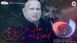 Meri Bhi Suno Sab Ke Dukh Dard | Nusrat Fateh Ali Khan | complete full version | OSA Worldwide