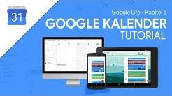 So funktioniert Google Kalender | Das Große Tutorial (Google Life #05)