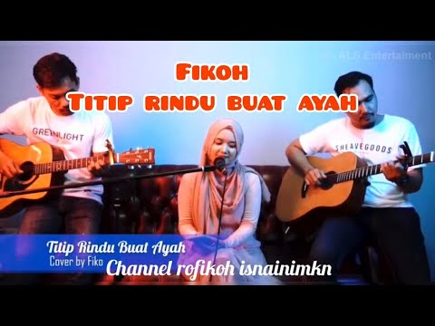FIKOH (COVER) TITIP RINDU BUAT AYAH