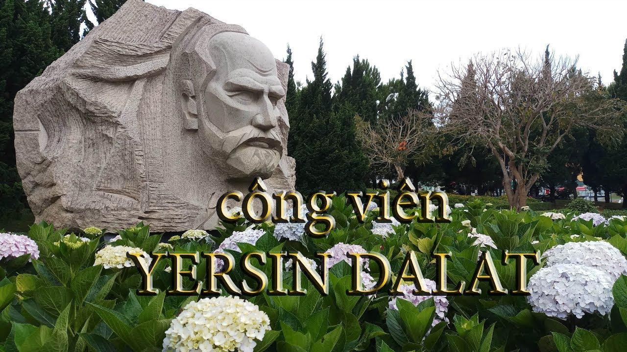 du lịch DALAT, thăm quan công viên YERSIN DALAT ! YERSIN PARK - YouTube