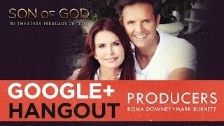 Bringing SON of GOD to the Big Screen with Roma Downey and Mark Burnett