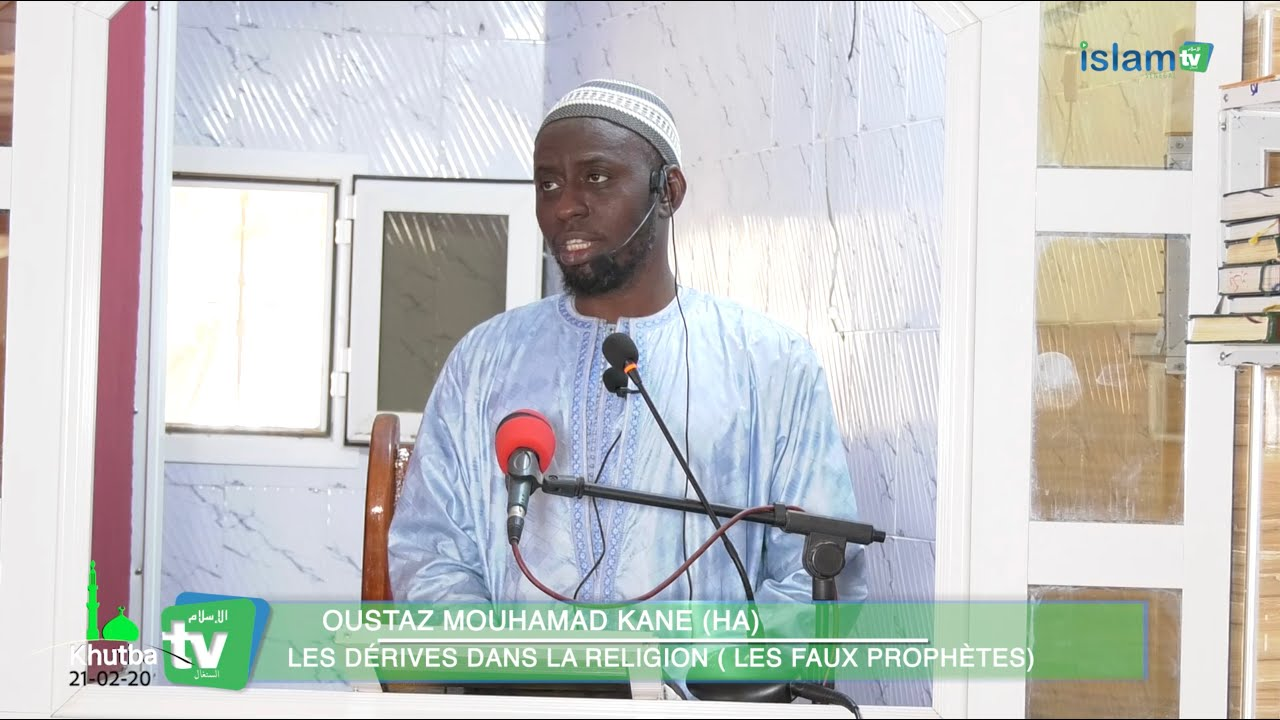 Khoutbah du vendredi 21-02-20: Dérives dans la religion : les faux prophètes - Oustaz Mouhamad KANE
