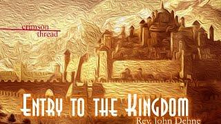 6/26/2016; Crimson Thread: Entry to the Kingdom; Rev. John Dehne; 9:15svc