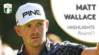 Matt Wallace Highlights   Round 1   2019 BMW PGA Championship