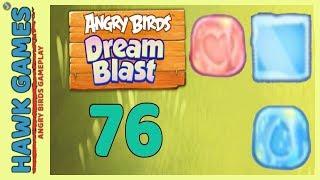 Angry Birds Dream Blast Level 76 - Walkthrough, No Boosters