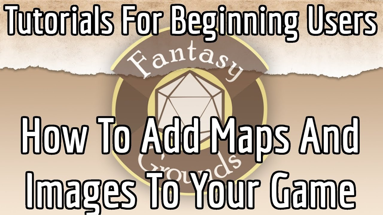 Fantasy Grounds For Beginners -- How To Add Maps & Images To Your Game