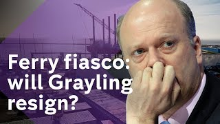 No-deal Brexit ferries: calls for Grayling to resign over cancelled contract