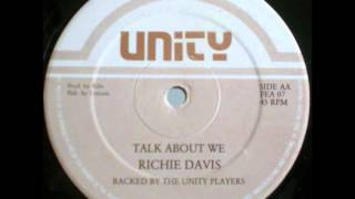 Richie Davis - Talk About We + Version