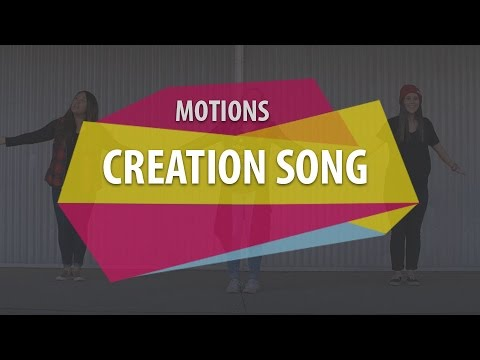MOTIONS (Creation Song)