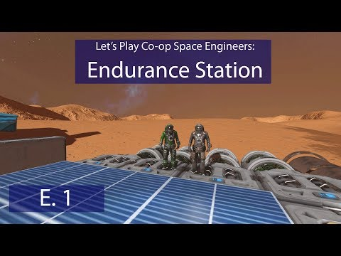 Endurance Station - Ep. 1 - Martian Landing! - Let's Play Co-op Space Engineers