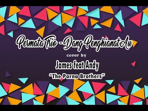 Permata Trio - Dang Penghianat Au cover by James Ft Andy