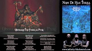 INFINITY - Onwards The Funeral Pyre - Non De Hac Terra [2012]