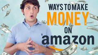 7 Different Ways to Make MONEY on Amazon!!! 🔥