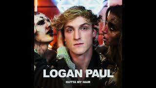 """Logan Paul - """"Outta My Hair"""" OFFICIAL VERSION"""