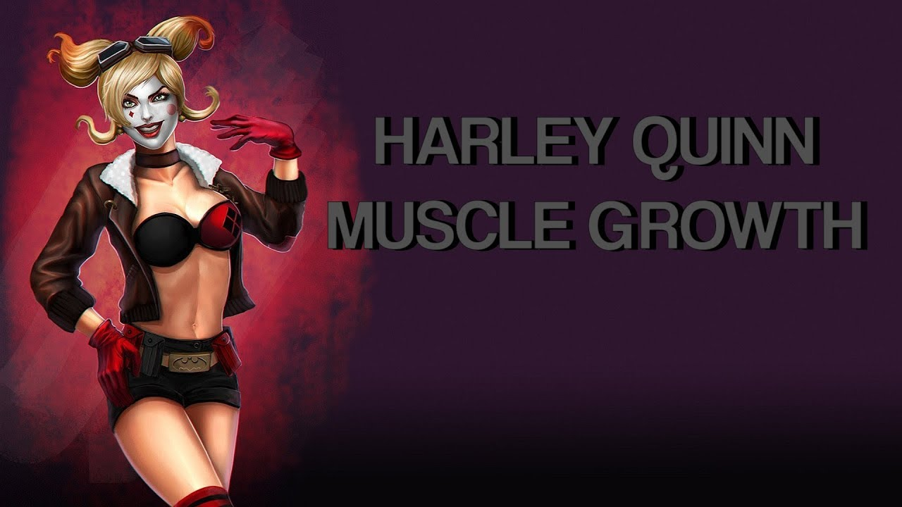 Harley Quinn Muscle Growth Youtube