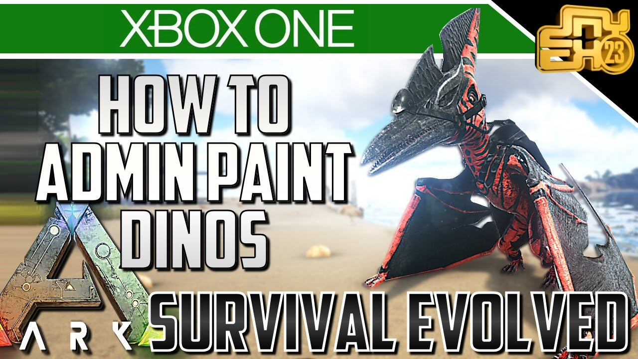 ARK XBOX ONE HOW TO PAINT YOUR DINOS ADMIN PAINT