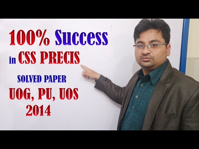 PRECIS WRITING IN CSS, SOLVED PAPER 2014 UOG