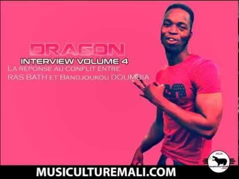 """Dragon - Interview Volume 4 """" Réponse au conflit Ras Bath Bandjoukou DOUMBIA """""""