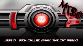West D   Rick Called (MikIX The Cat Remix)
