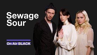 Sewage Sour – Печали | On Air BLACK