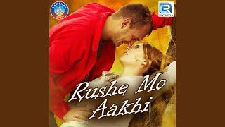 Rushe Mo Aakhi