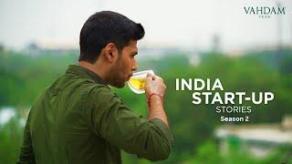 Vahdam Teas | India Start-Up Stories | Season 2 | Episode 1 | Discovery India