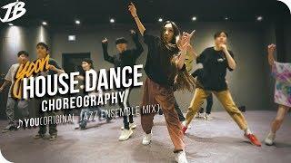 [House Dance Choreography] YOU (Original Jazz Ensemble Mix / Yoon