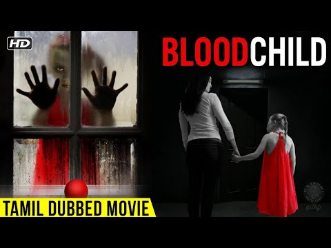 Download Blood Child   Tamil Dubbed Hollywood Horror Movie   Alyx Melone, Biden Hall, Cynthia Lee