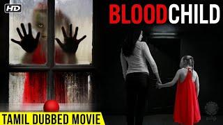 Blood Child   Tamil Dubbed Hollywood Horror Movie   Alyx Melone, Biden Hall, Cynthia Lee