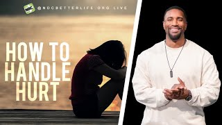 How to Handle Hurt | A Message by Kenneth Sullivan Jr