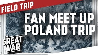 Update on our Poland Trip - Want to Meet Us? I WW1 FIELD TRIP