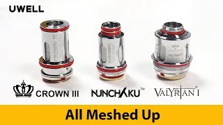 UWELL Meshed Coils for Crown III, Nunchaku and Valyrian I - New Release!