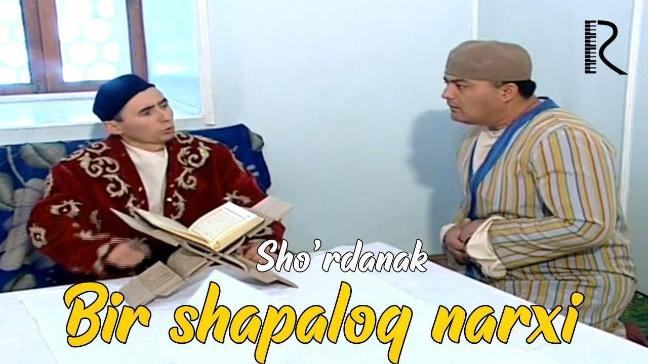 Sho'rdanak - Bir shapaloq narxi | Шурданак - Бир шапалок нархи